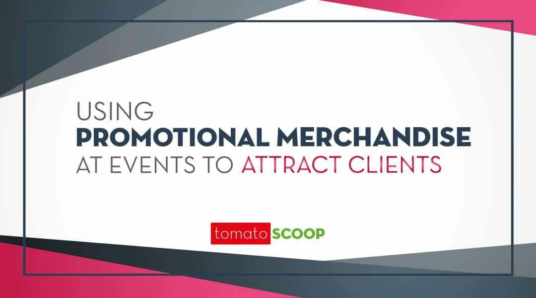 Using Promotional Merchandise at Events to Attract Clients