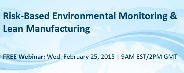 Webinar: Risk Based Environmental Monitoring & Lean