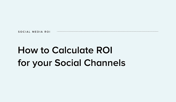 How to Calculate the ROI of Your Social Media Marketing