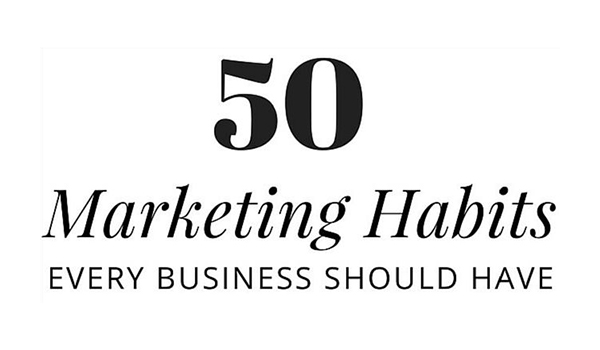 50 Marketing Habits that are Essential for Small Business