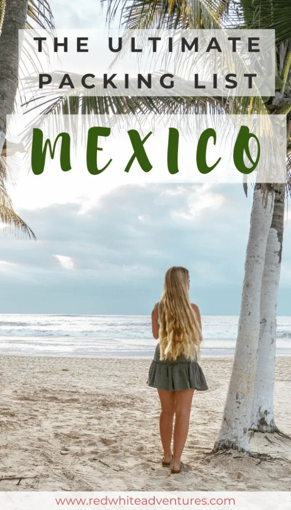 The ultimate packing list for Mexico.
