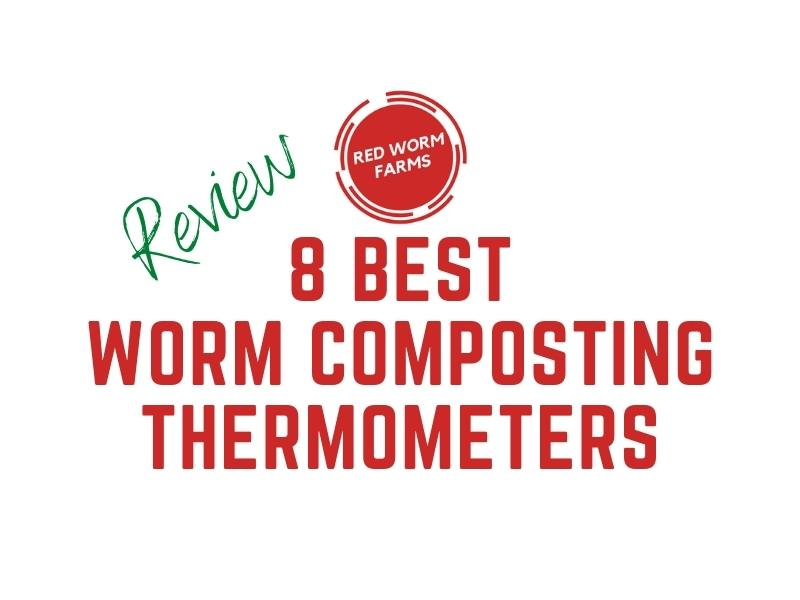 8 Best Worm Composting Thermometers (Review) redwormfarms.com