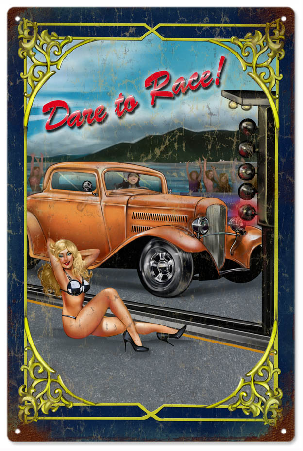 Dare To Race Hot Rod Pin Up Girl Sign Reproduction
