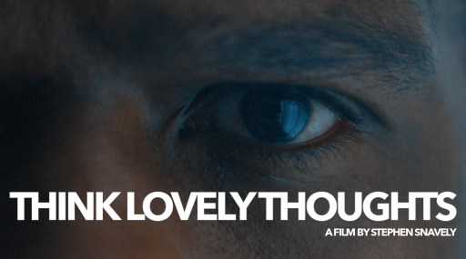Theatrical poster for the short film Think Lovely Thoughts