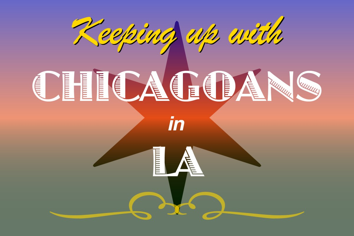 Tracking the career progress of 4 ex-Chicagoans in LA