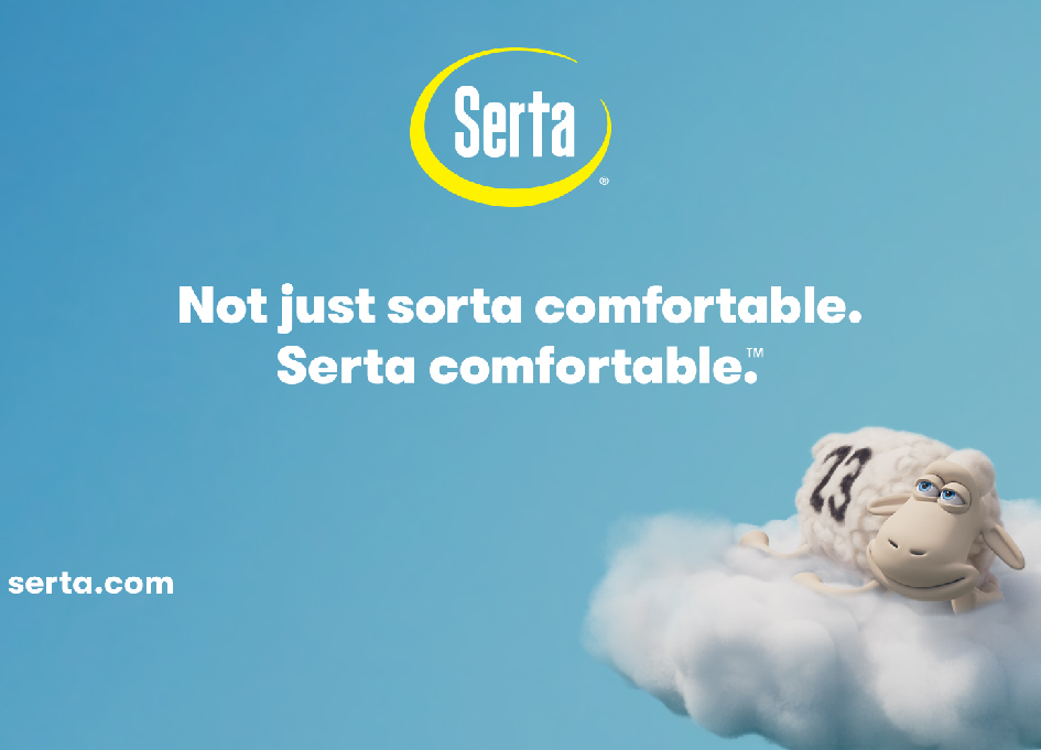 Serta launched its new campaign — Not just sorta comfortable. Serta comfortable — after concluding its first creative review in 17 years
