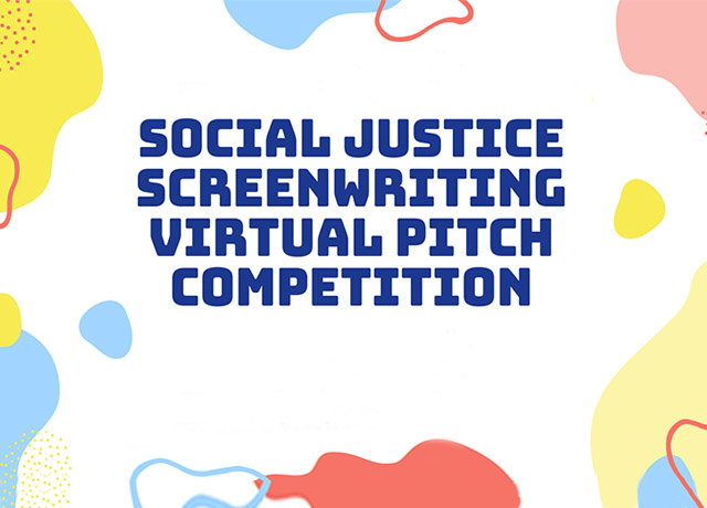 Social Justice Screenwriting Virtual Pitch Competition