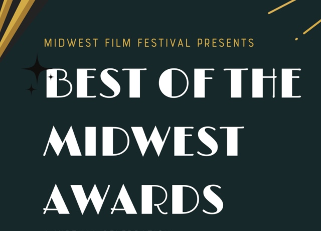 Two weeklong Best of the Midwest Film Festival Awards