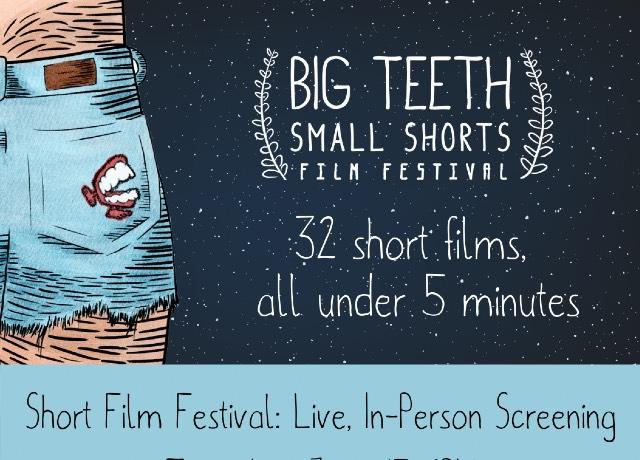 The Big Teeth Small Shorts Film Fest is back