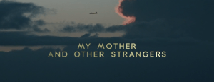 my mother and other strangers s1 finale