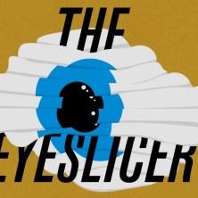 TFF17_TV_Eyeslicer3