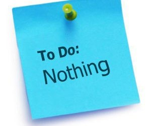The joy of doing nothing at all