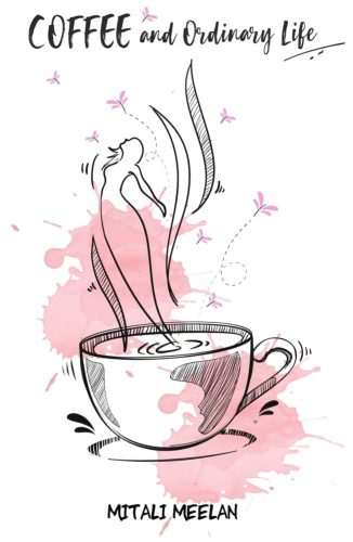 Coffee and Ordinary Life