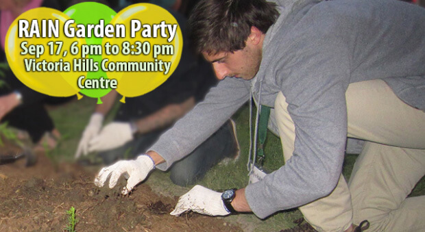 Rain Garden Party. Sep 17, 6 pm to 8:30 pm Victoria Hills Community Centre
