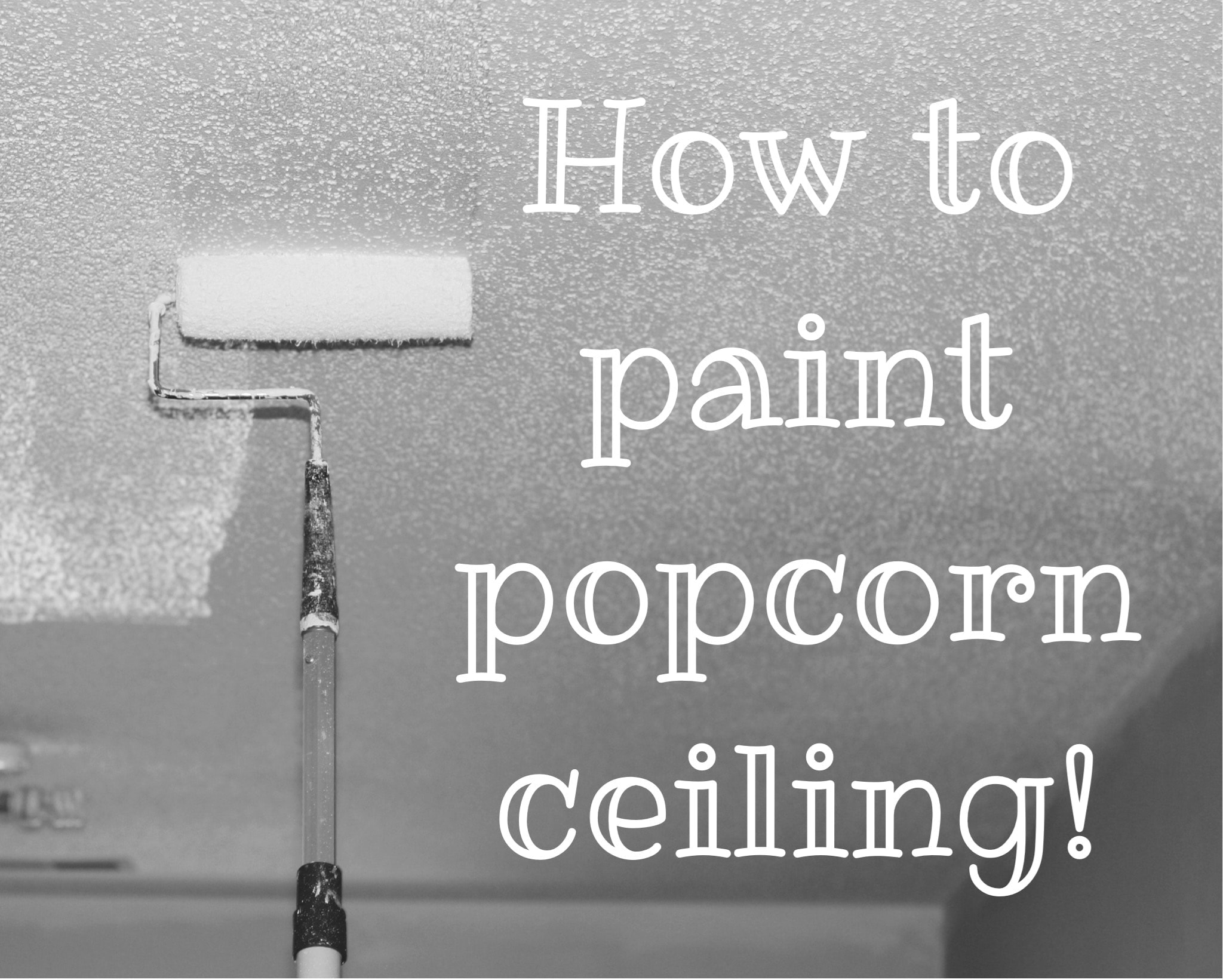 painting popcorn ceiling