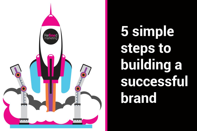 5 steps to building a brand