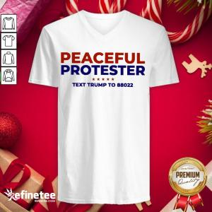 Funny Peaceful Protester Text Trump To 88022 V-neck - Design By Refinetee.com