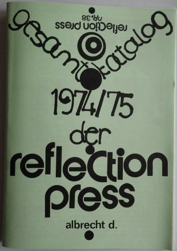 reflection press No 38 Gesamtkatalog 1974/75 (Sammlung Bushoff)