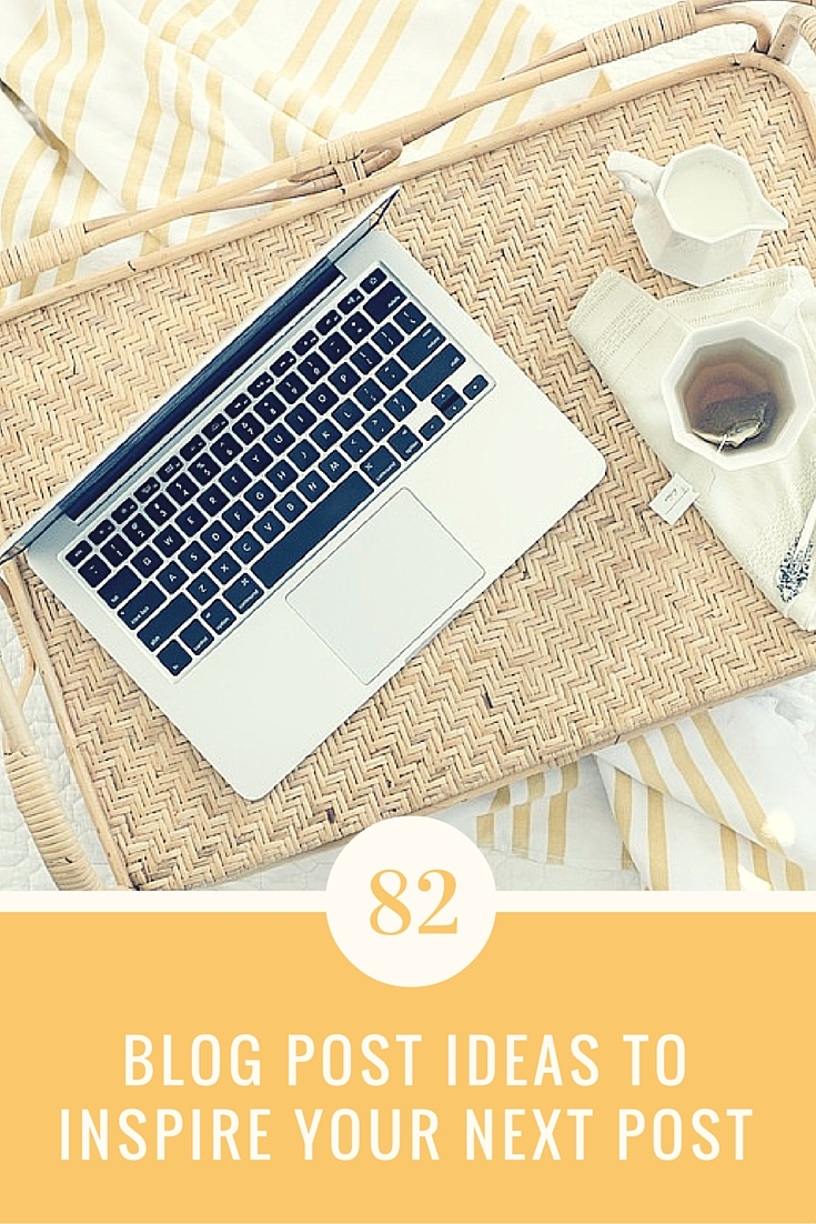82 Blog Post Ideas to Inspire Your Next Post