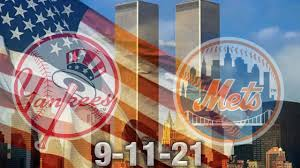 Yankees Meet The Mets On 9/11/2021