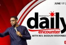Daily Prophetic Encounter with Pastor Biodun 17th June 2021