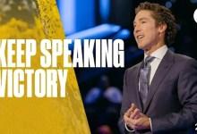 Keep Speaking| Joel Osteen Today Inspirational Message 18 October 2021