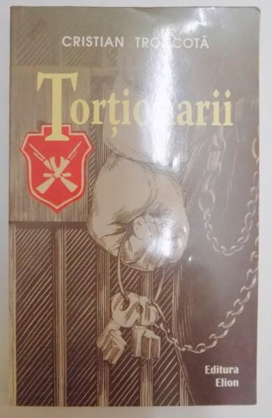 Torționarii - Istoria instituţiei Securităţii regimului comunist din România (1948 – 1964)