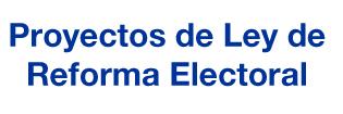 proyectos_de_ley_de_reforma_electoral