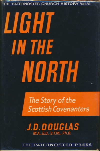 James Dixon Douglas [1922-2003], Light in the North. The Story of the Scottish Covenanters