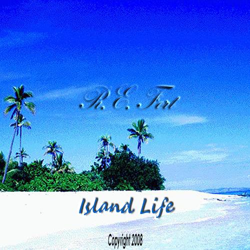 Island Life - Copyright 2008 R.E. Fort