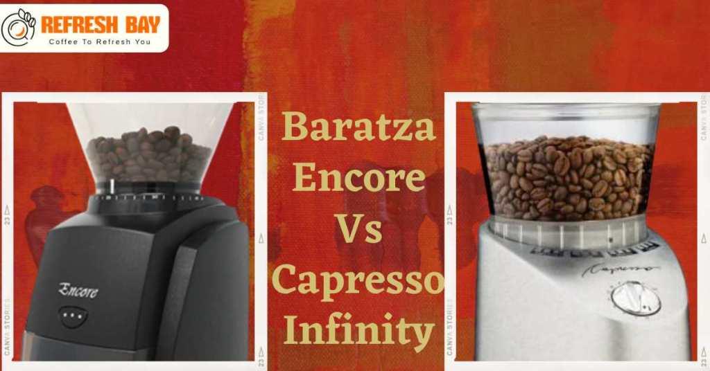 Baratza Encore vs Capresso Infinity
