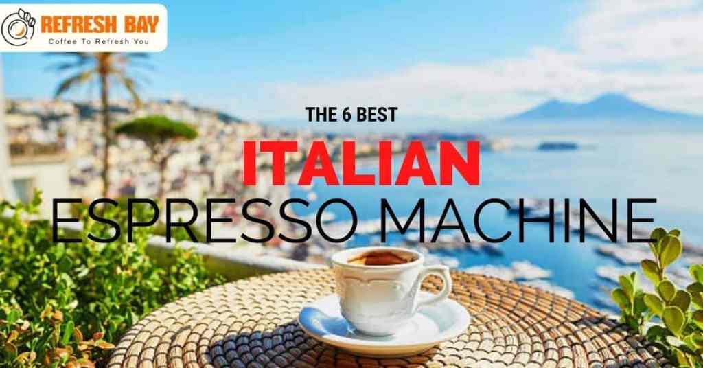 BEST ITALIAN ESPRESSO MACHINE