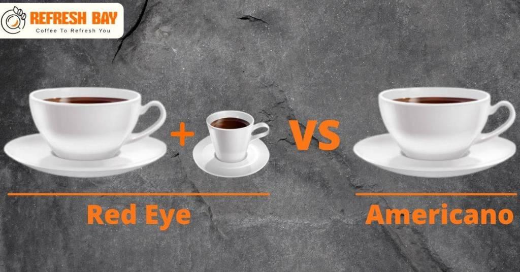 Red Eye Coffee Vs Americano
