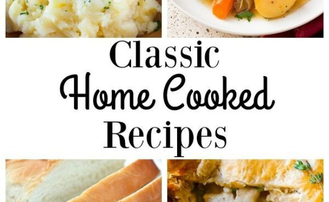 11 Delicious Home Cooked Recipes Refresh Restyle