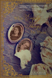 What Empty Things are These, a novel by Regal House Publishing author Judy Crozier