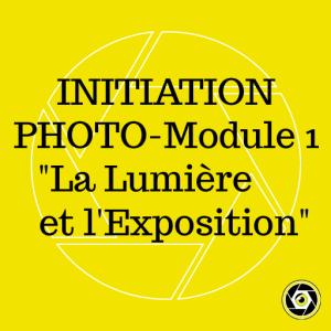 Initiation Photo -Module 1- Lumière et Exposition