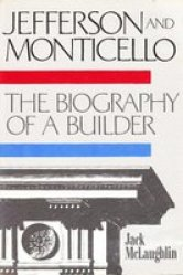 Jefferson and Monticello The Biography of a Builder2