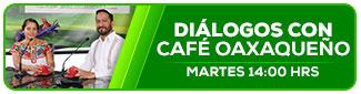 Diálogos con café oaxaqueño