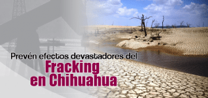 fracking en Chihuahua