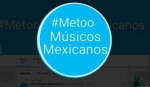 me too 300x174 - #MeTooMusicosMexicanos anuncia que se despide del movimiento