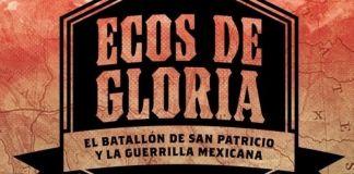 Ecos de Gloria: 100 puntos sobre la guerra entre México y EU (Parte 1)