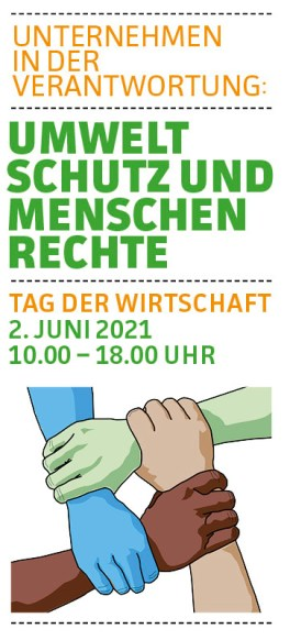 Umweltschutz und Menschenrechte - Tag der Wirtschaft am 2. Juni 2021 von 10:00 - 18:00 Uhr.