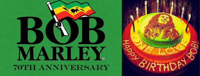 Happy 70th Anniversary Bob Marley!