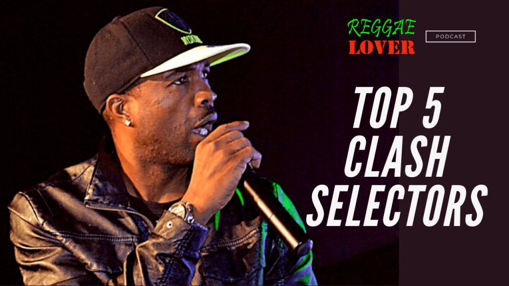 Top 5 Sound Clash Selectors of All Time