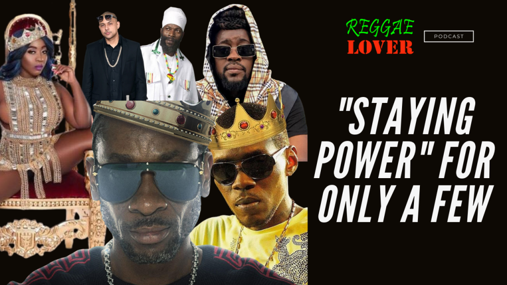 Who has Staying Power in Reggae and Dancehall?