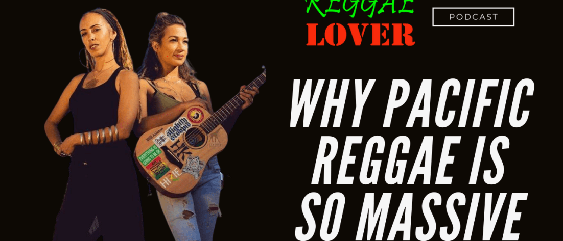 why pacific reggae is massive and is here to stay