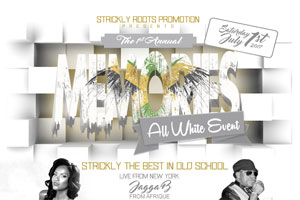 The 1st Annual Strickly Roots Promo All White Event, Saturday July 1st @ Nugget Banquet Hall feat. Jagga B., Spragga Roots and Grandmaster Rosa