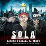 Pancho Y Castel Ft. Kendo Kaponi – Sola (Prod. by Santana The Golden Boy & Jan Paul)