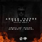 Anuel AA Ft. Pusho, Almighty & Noriel – Armao 100Pre Andamos (Official Remix 2)