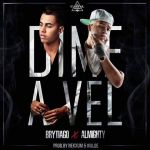 Brytiago Ft. Almighty – Dime A Vel